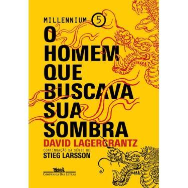 O Homem Que Buscava Sua Sombra - Millennium 5 - Lagercrantz, David - 9788535929799