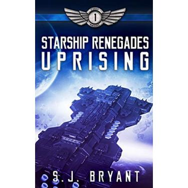 Starship Renegades: Uprising: 1