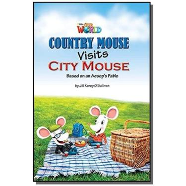 Our World 3 (BRE) - Reader 2: Country Mouse Visits City Mouse: Based on an Aesop's Fable - Jill Sullivan - 9781285191232
