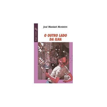 O Outro Lado da Ilha - Col. Vaga-lume - Monteiro, José Maviael - 9788508054435