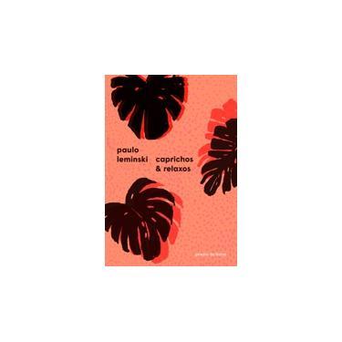 Caprichos E Relaxos - Paulo Leminski - 9788535927306