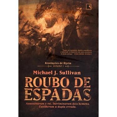 Roubo de Espadas - Vol. 1 - Sullivan, Michael J. - 9788501402530