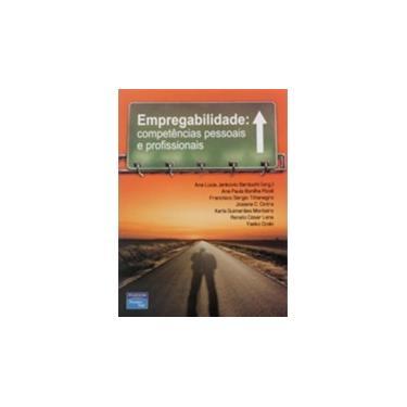 Empregabilidade: Competências Pessoais e Profissionais - Vários Autores - 9788576053583