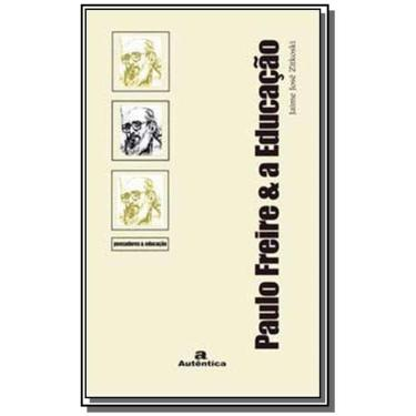 Paulo Freire E A Educação - Jaime Zitkoski - 9788575262207