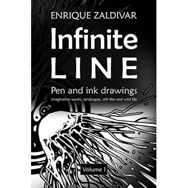 Infinite Line: Imaginative Works, Landscapes, Still Lifes and Wild Life: 1
