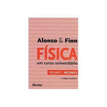 Física - Um Curso Universitário - Vol. 1 - Mecânica - Alonso & Finn - 9788521208310
