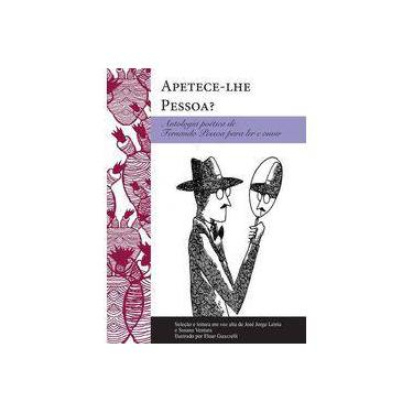 Apetece-lhe Pessoa? Antologia de Poética de Fernando Pessoa Para ler e Ouvir - Fernando Pessoa - 9788575965108