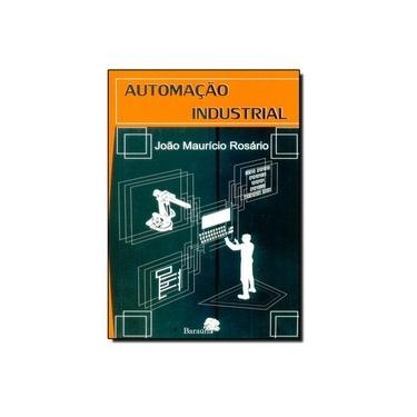 Automação Industrial - Rosário, João Maurício - 9788579230004