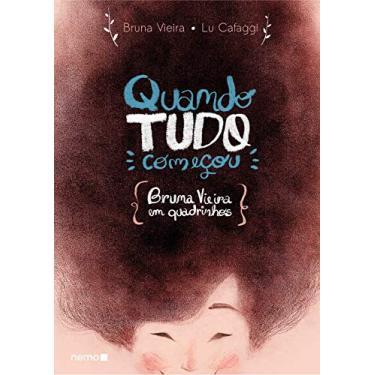 Quando Tudo Começou - Bruna Vieira Em Quadrinhos - Cafaggi, Lu; Vieira, Bruna - 9788582861318