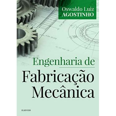 Engenharia De Fabricação Mecânica - Agostinho,oswaldo - 9788535286823
