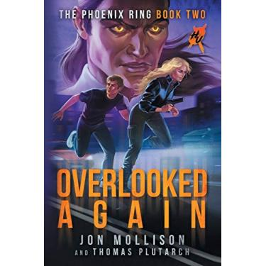Overlooked Again: A Superhero Spy Adventure Novel (2)