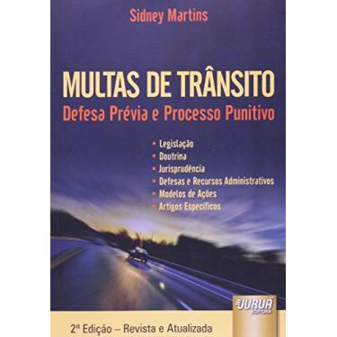 Multas de Trânsito - Defesa Prévia e Processo Punitivo - 2ª Ed. - Martins, Sidney - 9788536227894