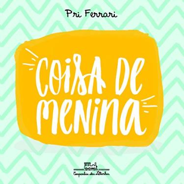 Coisa de Menina - Priscila Ferrari Rezny - 9788574067308