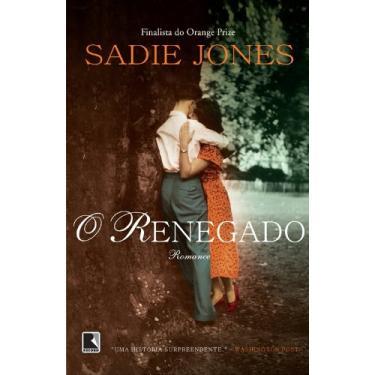 O Renegado - Sadie Jones - 9788501088079