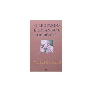 O Leopardo e um Animal Delicado - Colasanti, Marina - 9788532508508