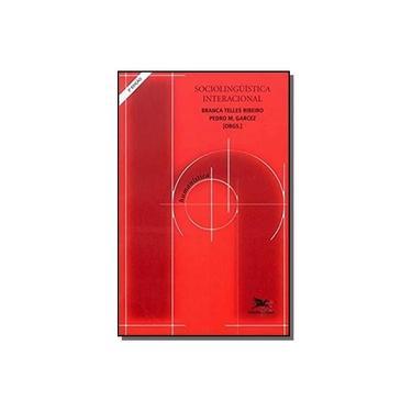 Sociolingüística Interacional - Ribeiro, Branca Telles; Garcez, Pedro M. - 9788515025169