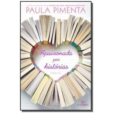 Apaixonada Por Histórias - Pimenta, Paula - 9788582352175