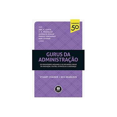 Gurus da Administração - Crainer, Stuart ; Dearlove, Des - 9788582603512