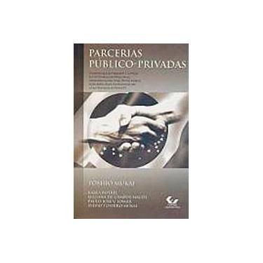 Parcerias Público - Privadas - 2ª Edição 2006 - Mukai, Toshio - 9788521804017