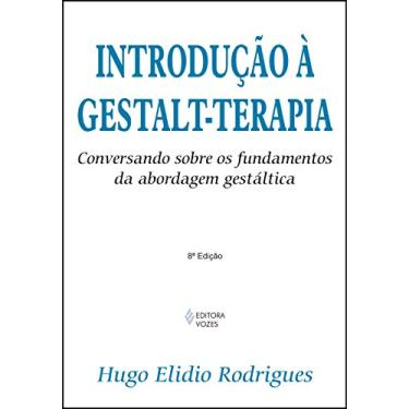 Introducao a Gestalt-terapia - Rodrigues, Hugo Elidio - 9788532624062