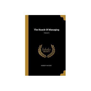 The Knack Of Managing; Volume 5