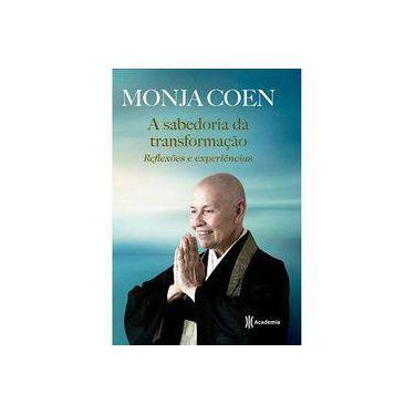 A Sabedoria da Transformação - Reflexões e Experiências - Coen, Monja - 9788542204407