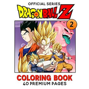 """Dragon Ball Z Coloring Book Vol2: Interesting Coloring Book With 40 Images For Kids of all ages with your Favorite """"Dragon Ball Z"""" Characters.: 3"""