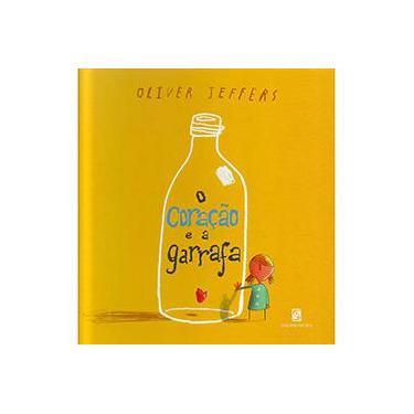 O Coração e a Garrafa - Oliver Jeffers - 9788516075767