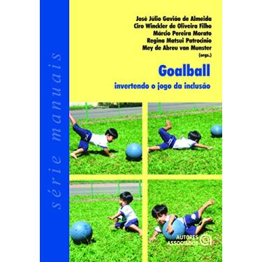 Goalball Invertendo O Jogo Da Inclusao - Capa Comum - 9788574962108