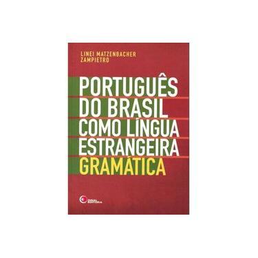 Português do Brasil Como Língua Estrangeira. Gramática - Linei Matzenbacher Zampietro - 9788578441890