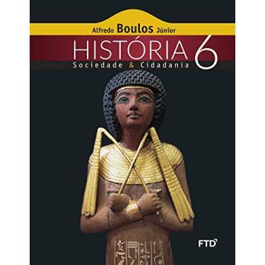 História - Sociedade & Cidadania - 6º Ano - Boulos Júnior, Alfredo - 9788520003671