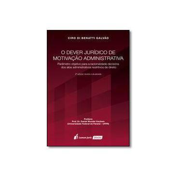 O Dever Jurídico de Motivação Administrativa - Ciro Di Benatti Galvão - 9788584407330