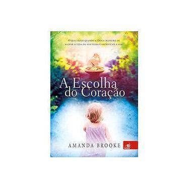 A Escolha do Coração - Brooke, Amanda; Brooke, Amanda - 9788581633169