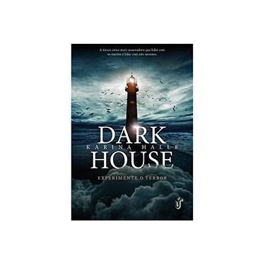 Dark House: Experimente o Terror - Karina Halle - 9788567028392