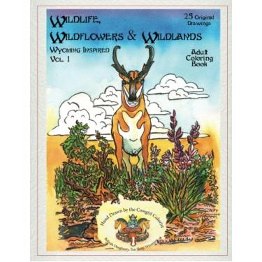 Wildlife, Wildflowers, and Wildlands, Wyoming Inspired: Wyoming Inspired, creative images, both real and imagined. Nature rules these pages. You will ... mandellas, and wildlife living on the land: 1