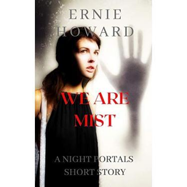 We Are Mist: A Night Portals Short Story (Season 2)