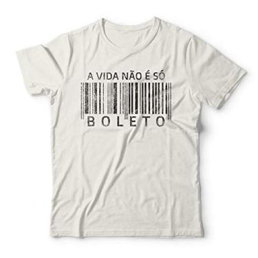 Camiseta Não É Só Boleto