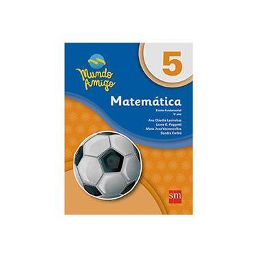Mundo Amigo. Matemática 5º Ano - Vários Autores - 9788541810227