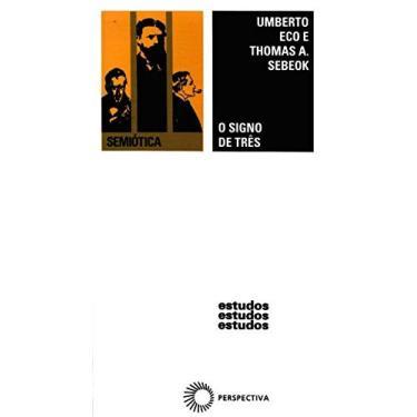 O Signo de Três - Col. Estudos Est121 - Eco, Umberto - 9788527303774