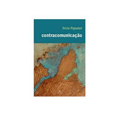 Contracomunicação - Pignatari, Decio - 9788574802077