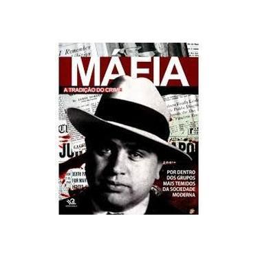 Livro Máfia a Tradição do Crime por dentro dos grupos mais temidos da sociedade moderna autor Editora Escala (2012)