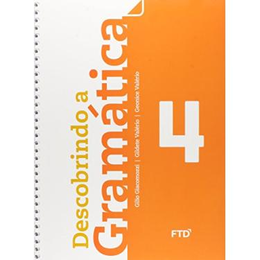 Descobrindo A Gramática - 4º Ano - Giacomozzi, Gilio; Valério, Geonice; Valério, Gildete - 9788520001714