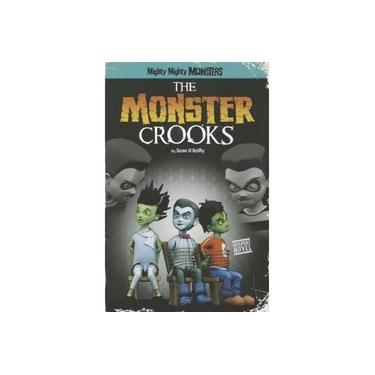 Mighty Mighty Monsters: The Monster Crooks (Graphic Novel) (Mighty Mighty Monsters)