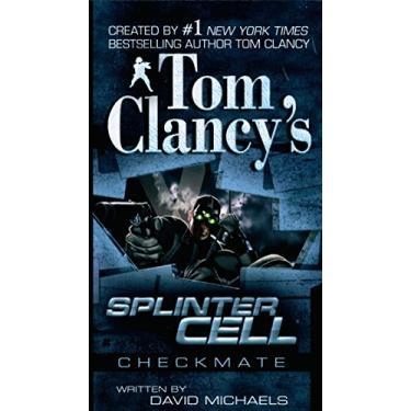 Tom Clancy's Splinter Cell: Checkmate - Tom Clancy - 9780425212783