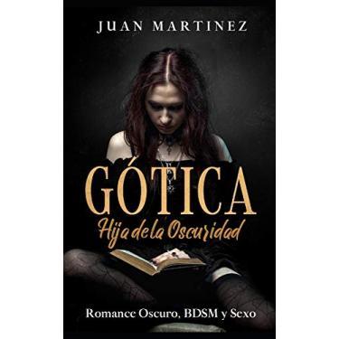 Imagem de Gótica: Hija de la Oscuridad: Romance Oscuro, BDSM y Sexo