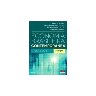 Economia Brasileira Contemporânea - Fabio Giambiagi - 9788535267938