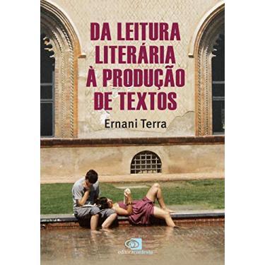 Da Leitura Literária à Produção de Textos - Ernani Terra - 9788552000624