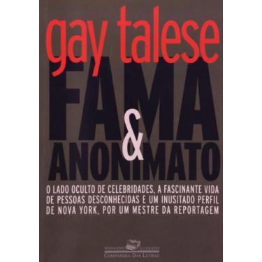 Fama e Anonimato - Col. Jornalismo Literário - Talese, Gay - 9788535904895