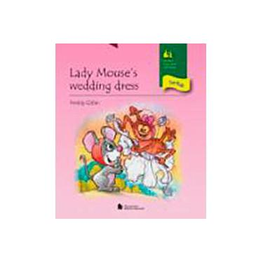 Lady Mouse's Wedding Dress - Col. Story Telling For Kids - Galan, Freddy - 9788504011289