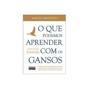 O Que Podemos Aprender Com Os Gansos - Vol. 1 e 2 - Edição Definitiva - Rangel, Alexandre - 9788562900143